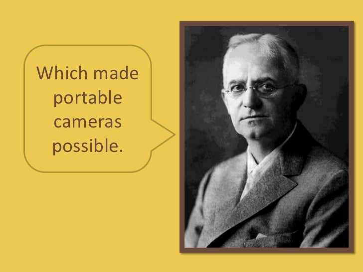 Which made portable cameras possible.<br />