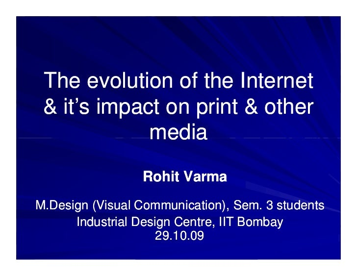 The evolution of the Internet & it's impact on print & other             media                 Rohit VarmaM.Design (Visual...