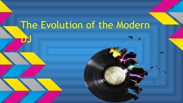 The Evolution of the Modern DJ