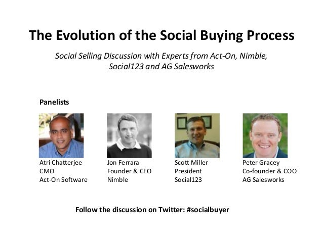 The Evolution of the Social Buying Process Scott Miller President Social123 Peter Gracey Co-founder & COO AG Salesworks Jo...