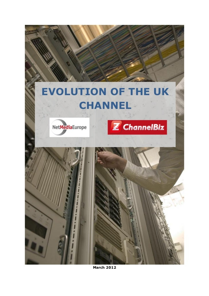 EVOLUTION OF THE UK     CHANNEL       March 2012