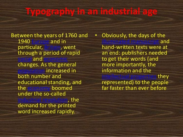 Typography in an industrial ageBetween the years of 1760 and   • Obviously, the days of the  1940 Europe and in           ...