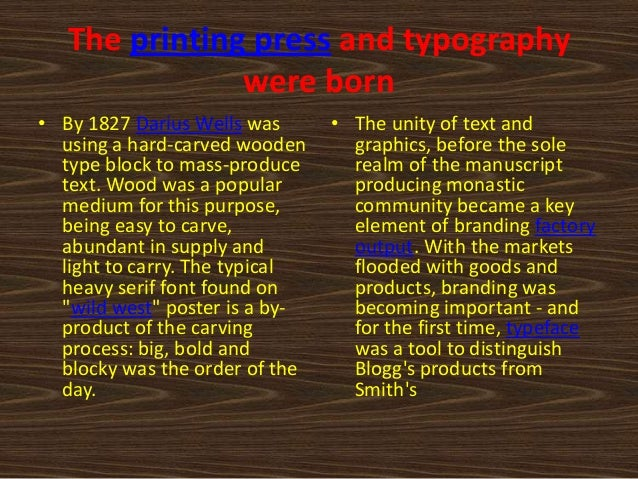 The printing press and typography               were born• By 1827 Darius Wells was      • The unity of text and  using a ...