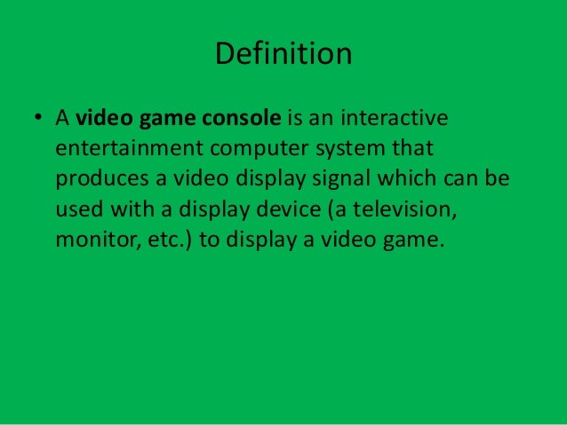 The evolution of video games - Console meaning in computer ...