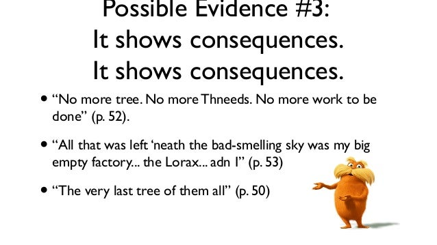 essay about the lorax Sometimes it is hard to see if a person is good or bad the movie, the lorax, is a prime example as to how it is difficult to differentiate between the two.