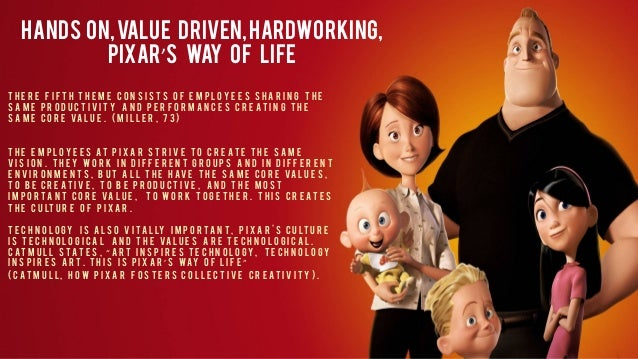 pixar culture and organisations The disney and pixar merger that was incredibly successful avoiding typical change management failure  the two organisations entered a  the culture of pixar as.
