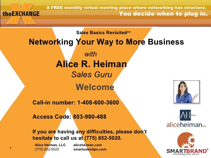 A FREE monthly virtual meeting place where networking has structure.  You decide when to plug in. Welcome Call-in number: ...