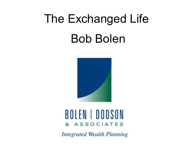 The Exchanged Life Bob Bolen
