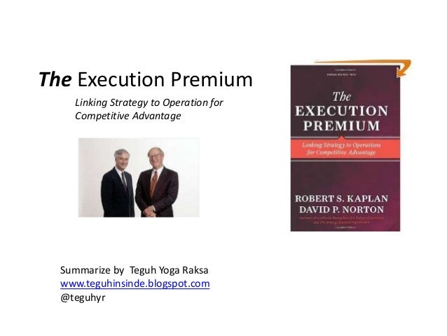 The execution premium 1 638gcb1362916215 the execution premium linking strategy to operation for competitive advantage summarize by teguh yoga raksa www fandeluxe Choice Image