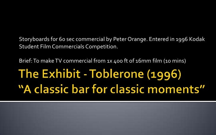 """The Exhibit - Toblerone (1996)""""A classic bar for classic moments""""<br />Storyboards for 60 sec commercial by Peter Orange. ..."""