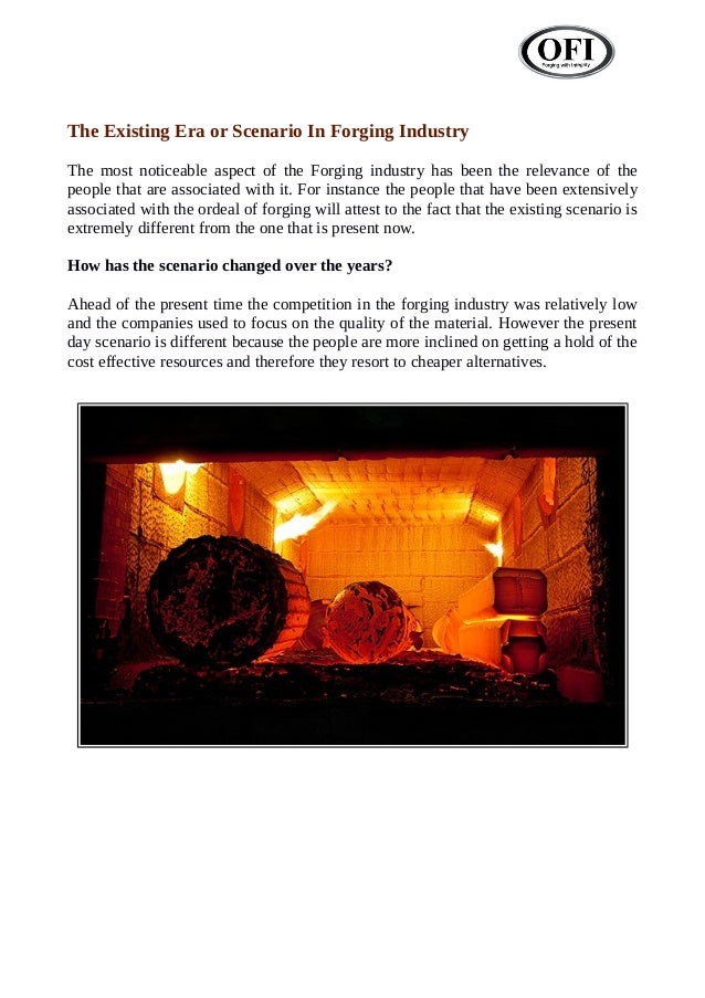 The Existing Era or Scenario In Forging Industry The most noticeable aspect of the Forging industry has been the relevance...