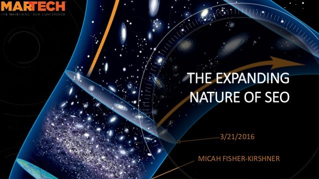 THE EXPANDING NATURE OF SEO 3/21/2016 MICAH FISHER-KIRSHNER