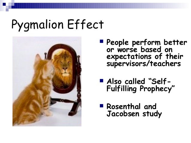self fulfilling prophecy pygmalion effect essay Keywords: the pygmalion effect in sport, self-fulfilling prophecy, perception of   essay: role of the coach in the coach-athlete relationship.