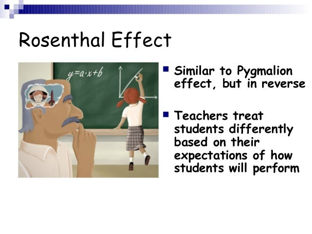 rosenthal and the pygmalion effect What is the pygmalion effect (or rosenthal effect) that's the question we answer in this video tutorial read the complete guide about the pygmalion effect.