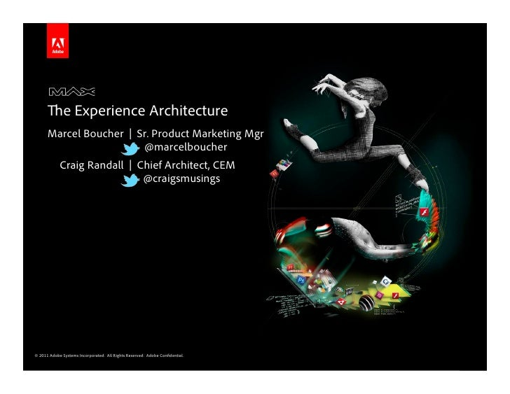 The Experience Architecture      Marcel Boucher | Sr. Product Marketing Mgr                         @marcelboucher        ...