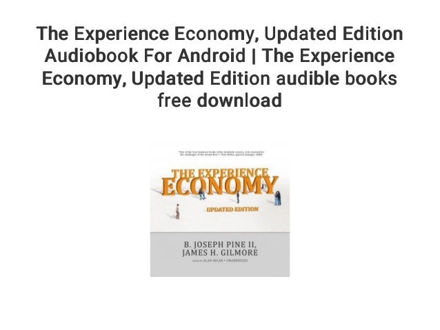 The Experience Economy    Updated Edition Audiobook For Android | The…