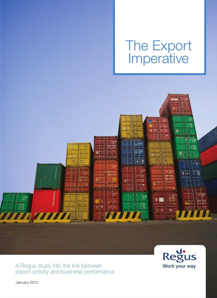 The Export                                           ImperativeA Regus study into the link betweenexport activity and busi...