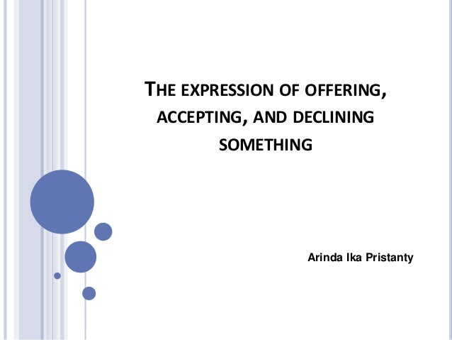The expression of offering accepting and declining something the expression of offering accepting and declining something arinda ika pristanty stopboris