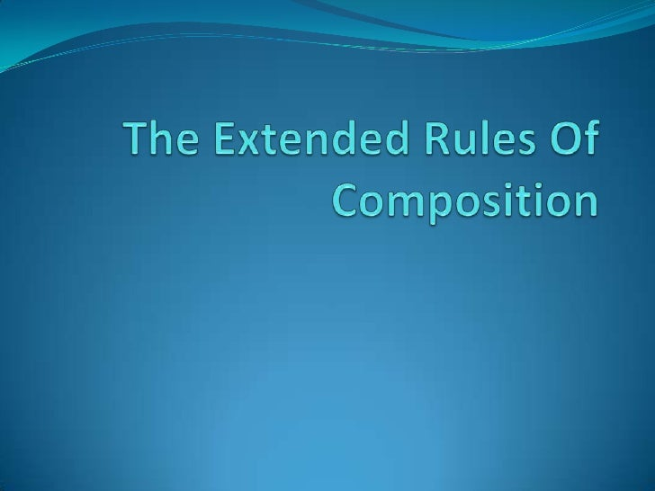 The Extended Rules Of Composition<br />