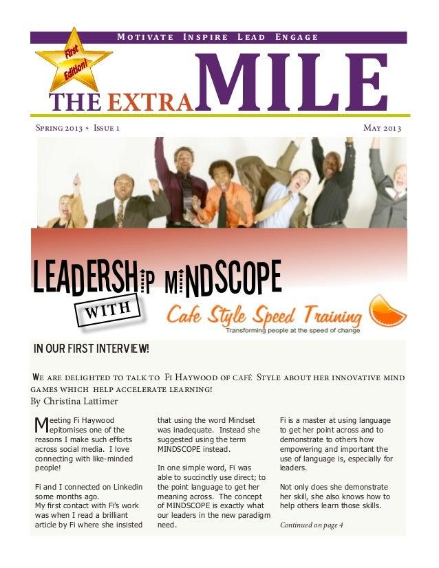 MILETHE EXTRA M o t i va t e I n s p i r e L e a d E n g a g e Spring 2013 * Issue 1  May 2013 WITH in Our First Interview...