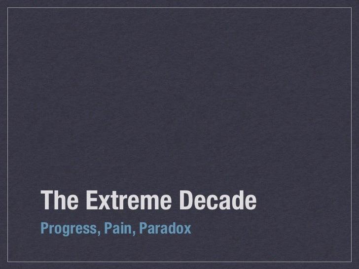 The Extreme Decade: Progress, Pain, Paradox Slide 3