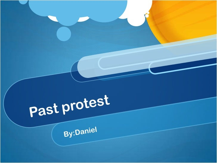 Past protest<br />By:Daniel<br />