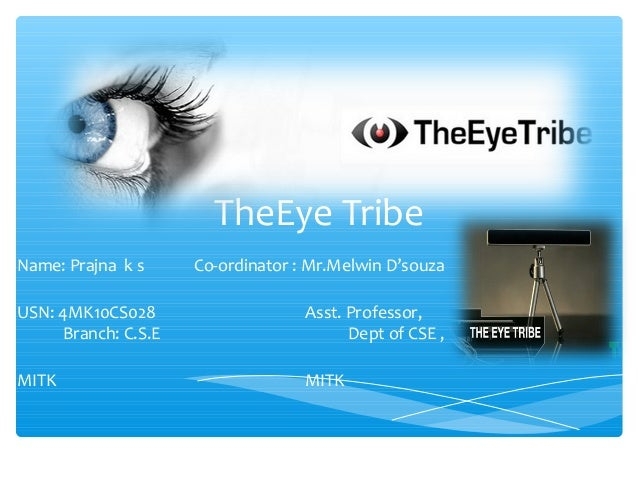 Theeye tribe, it s a eye tracking device which makes the usage of PC,…