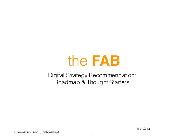 the FAB Digital Strategy Recommendation: Roadmap & Thought Starters 1Proprietary and Confidential 10/14/14