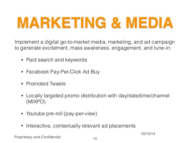 MARKETING & MEDIA Implement a digital go-to-market media, marketing, and ad campaign to generate excitement, mass awarenes...