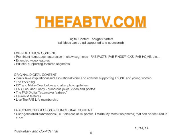 THEFABTV.COM Digital Content Thought-Starters (all ideas can be ad supported and sponsored) ! ! EXTENDED SHOW CONTENT: • P...
