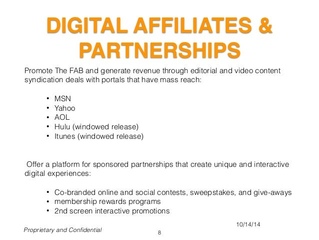 DIGITAL AFFILIATES & PARTNERSHIPS Promote The FAB and generate revenue through editorial and video content syndication dea...