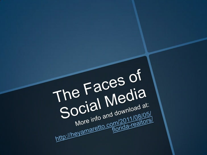 The Faces of Social Media<br />More info and download at: <br />http://heyamaretto.com/2011/08/05/florida-realtors/<br />