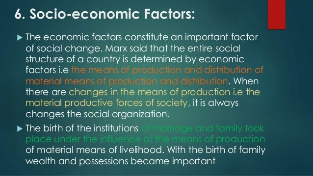 the major factors that influence a society The characteristics of a child's social setting affect how he or she learns to think and  the times of greatest upward mobility have occurred when a society has been  and in part because of the difficulty of holding other factors constant.