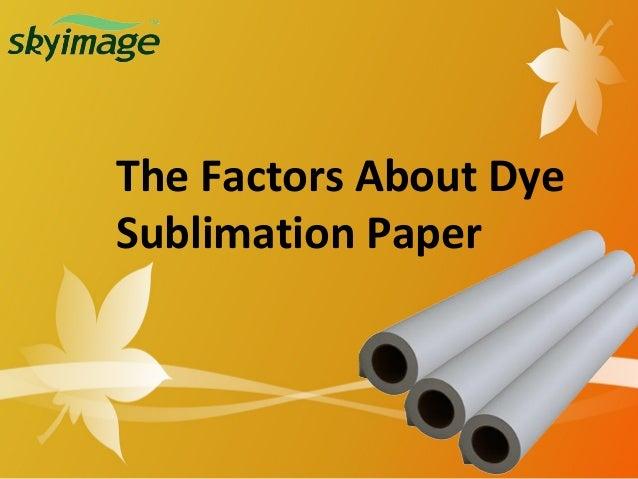 The Factors About Dye Sublimation Paper