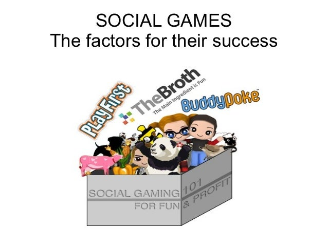 SOCIAL GAMES The factors for their success