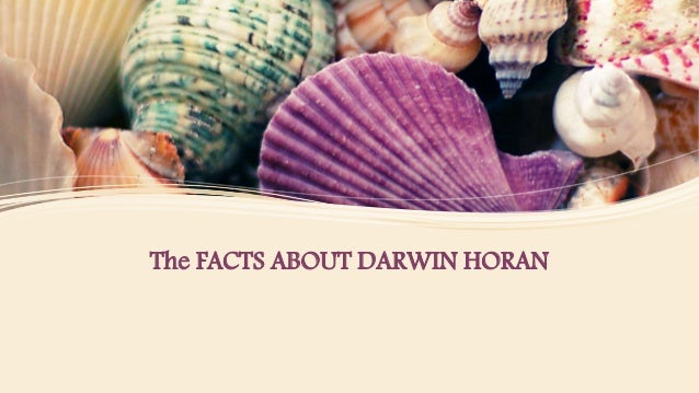 The FACTS ABOUT DARWIN HORAN