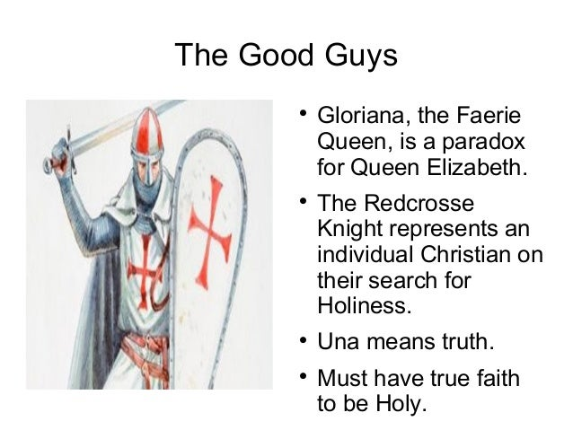 The Good Guys                  Gloriana, the Faerie           Queen, is a paradox           for Queen Elizabeth.        ...