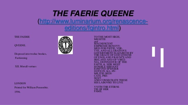 faerie queene as an allegory essay This essay proposes that edmund spenser's allegorical epic romance the faerie queene is less allegorical—or, rather, more unallegorical—than it seems.