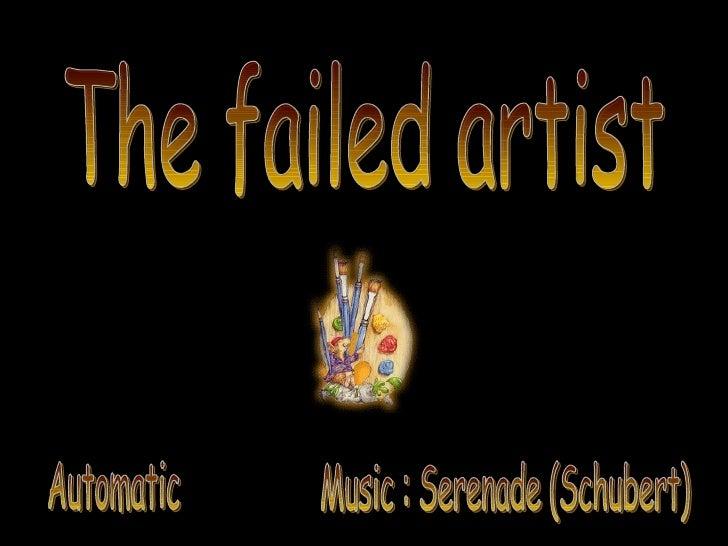 The failed artist Automatic Music : Serenade (Schubert)