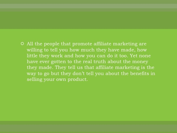 All the people that promote affiliate marketing are willing to tell you how much they have made, how little they work and ...