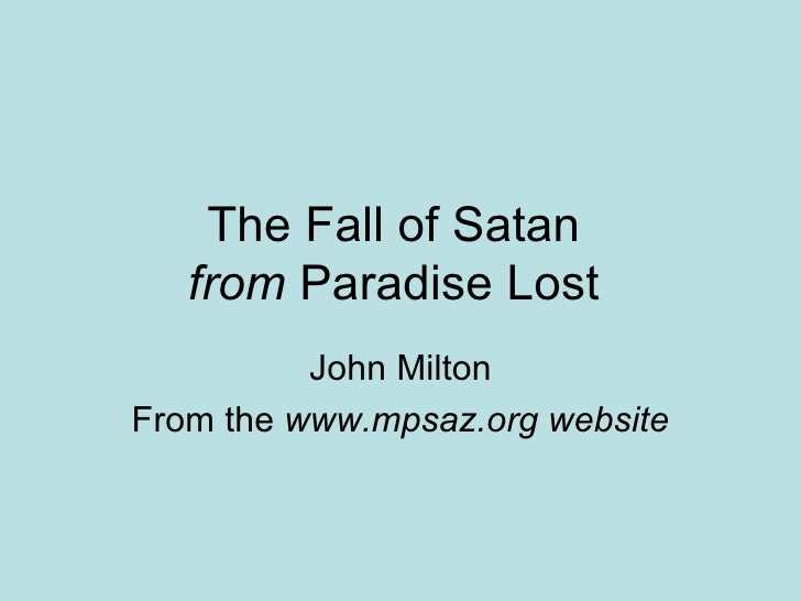 The Fall of Satan   from Paradise Lost          John MiltonFrom the www.mpsaz.org website
