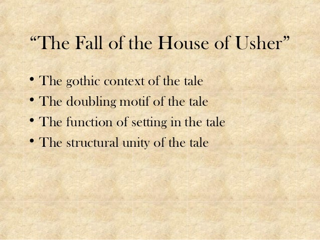 a literary analysis of the fall of the house of usher Edgar allen poe, the fall of the house of usher an analysis - nicholas liberto - essay - english - literature, works - publish your bachelor's or master's thesis, dissertation, term paper or essay.