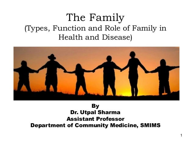family and its types The family, its roles of two adult members per household in the developed countries is an indication of the predominance of the nuclear type of family.