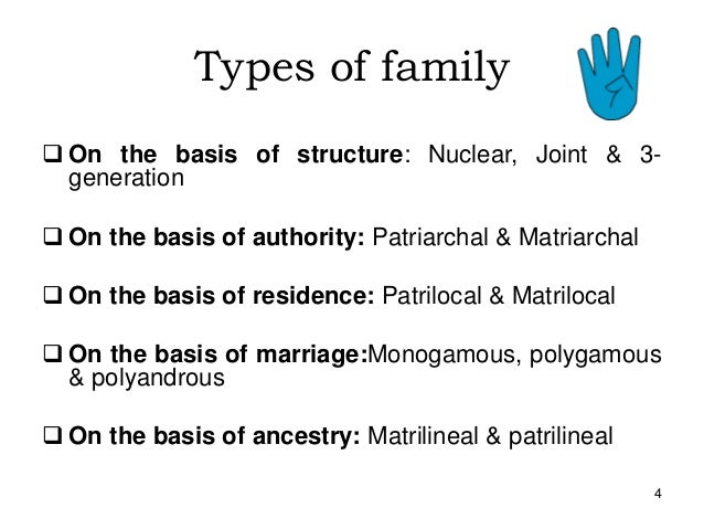 family and its types Many families can be classified as more than one specific type, and every family has its unique characteristics that make it special and comforting to its members.