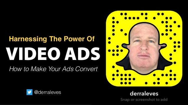 VIDEO ADS Harnessing The Power Of How to Make Your Ads Convert @derraleves