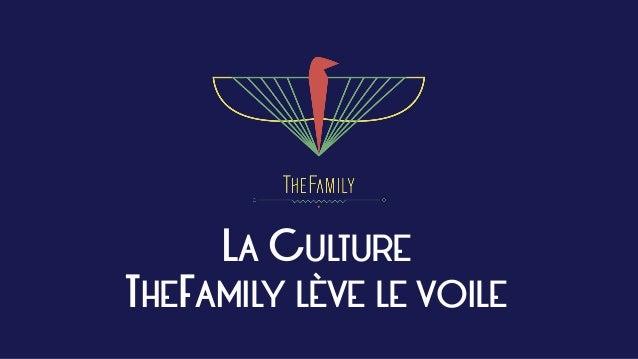LA CULTURE  THEFAMILY LÈVE LE VOILE
