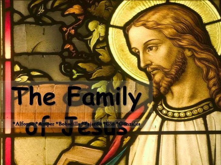 The Family of Jesus*Alfonso *Amper *Bobadilla *Fajardo *Glo *Gonzales