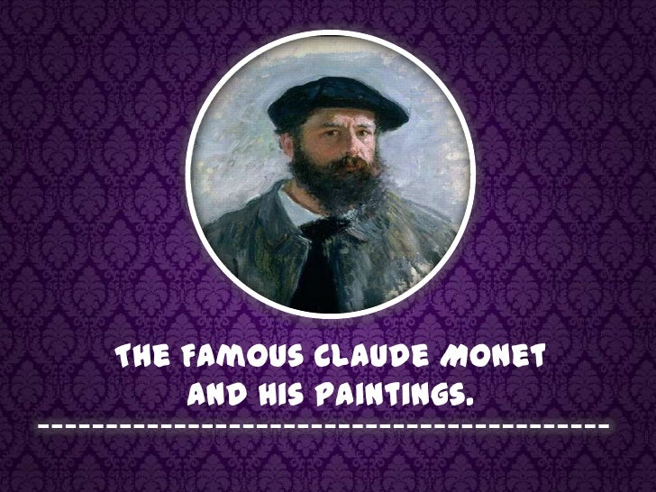 The Famous Claude Monet <br />and His Paintings.<br />