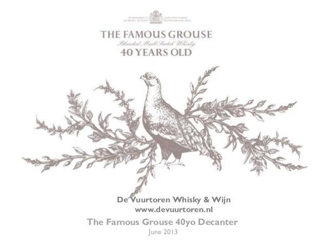 The Famous Grouse 40yo Decanter June 2013 De Vuurtoren Whisky & Wijn www.devuurtoren.nl