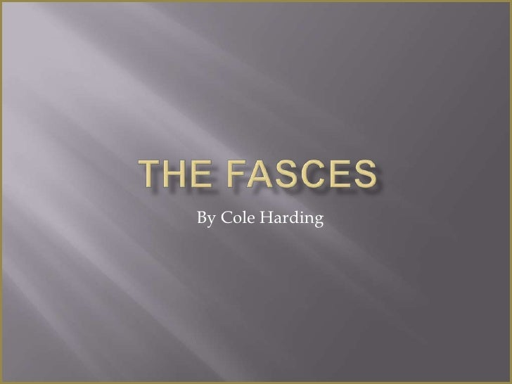 The Fasces<br />By Cole Harding<br />